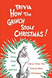 How The Grinch Stole Christmas Trivia: Fun Trivia Facts and Quizzes About 'How The Grinch Stole Christmas': The Ultimate Quiz Book