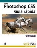 Photoshop CS5. Guía rápida (Diseño Y Creatividad) (Spanish Edition)