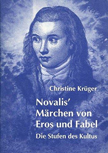 Novalis' Märchen von Eros und Fabel: Die Stufen des Kultus