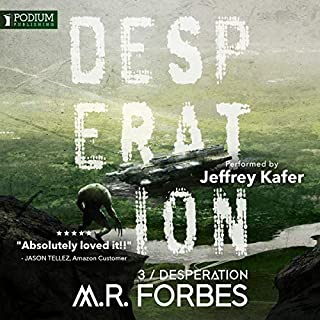 Desperation     Forgotten Colony, Book 3              Written by:                                                                                                                                 M.R. Forbes                               Narrated by:                                                                                                                                 Jeffrey Kafer                      Length: 8 hrs and 36 mins     Not rated yet     Overall 0.0