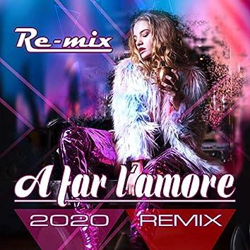 A far l'amore (2020 Dance Remix)