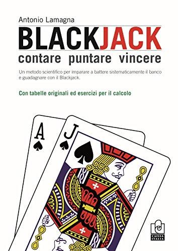 Blackjack. Contare, puntare, vincere