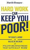 Hard Work Can Keep You Poor