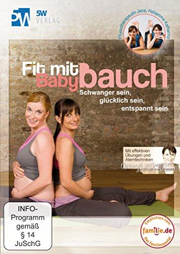Fit mit Babybauch - Schwanger sein, glücklich sein, entspannt sein (Schwangerschaftsgymnastik & optimale Geburtsvorbereitung) ++ Jetzt mit App ++ Trainiere wo du willst ++