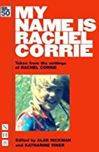 My Name Is Rachel Corrie: Taken from the Writings of Rachel Corrie 2nd edition by Corrie, Rachel (2009) Paperback