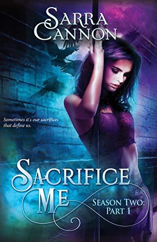 Sacrifice Me, Season Two: Part 1 (Episodes 1-3) (Sacrifice Me Seasons)