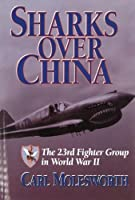 Sharks over China: The 23rd Fighter Group in World War II