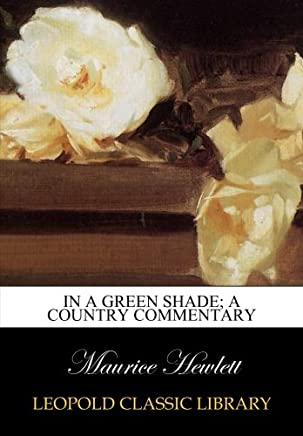 In a green shade; a country commentary