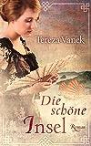 Die schöne Insel: Historischer Roman (EDITION CARAT / Liebe und Leidenschaft)
