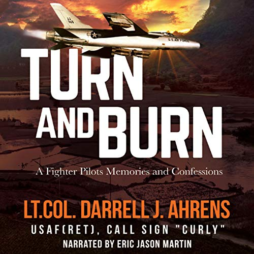 Turn and Burn Audiobook By Darrell J. Ahrens cover art