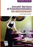 Accueil-Service et Commercialisation en restaurant - Bac Techno, MAN, BTS de Jean-Luc Frusetta (13 mai 2013) Broché - 13/05/2013