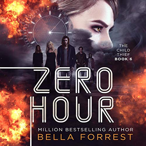 Zero Hour     The Child Thief, Book 6              By:                                                                                                                                 Bella Forrest                               Narrated by:                                                                                                                                 Rebecca Soler                      Length: 12 hrs and 23 mins     71 ratings     Overall 4.8