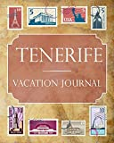 Tenerife Vacation Journal: Blank Lined Tenerife Travel Journal/Notebook/Diary Gift Idea for People Who Love to Travel [Idioma Inglés]