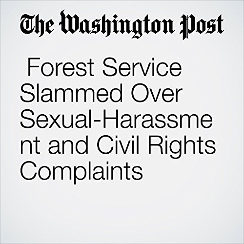 『Forest Service Slammed Over Sexual-Harassment and Civil Rights Complaints』のカバーアート