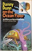 Danny Dunn on the Ocean Floor 0671299670 Book Cover