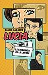 Lucia: Les diamants de la liberté par Garance