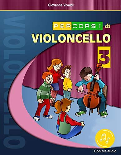 Percorsi di violoncello. Con file audio per il download. Con schede: 3