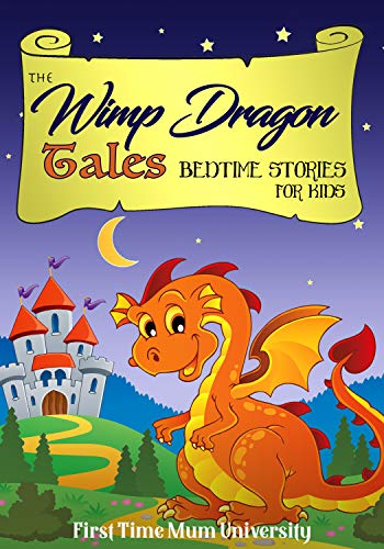 The Wimp Dragon Tales, Bedtime Stories For Kids: 80+ Inspirational Sleep Travels for Children for Overcome Insomnia, Build Confidence and Achieve Deep ... Wizards, Unicorns…] (English Edition)