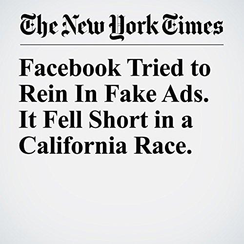 Facebook Tried to Rein In Fake Ads. It Fell Short in a California Race. copertina