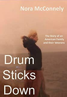 Drum Sticks Down: The Story of an American Family and their Veterans