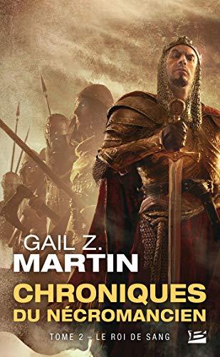 Le Roi de sang: Chroniques du Nécromancien, T2