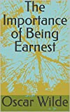 The Importance of Being Earnest (English Edition)