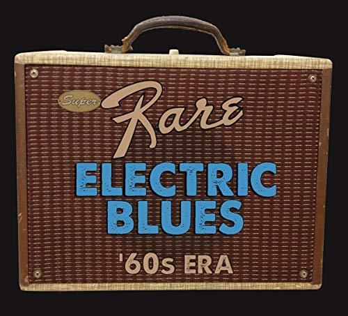 Super Rare Electric Blues: 1960s Era / Various