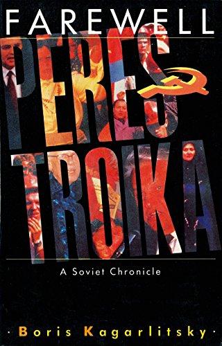 Farewell Perestroika: A Soviet Chronicle