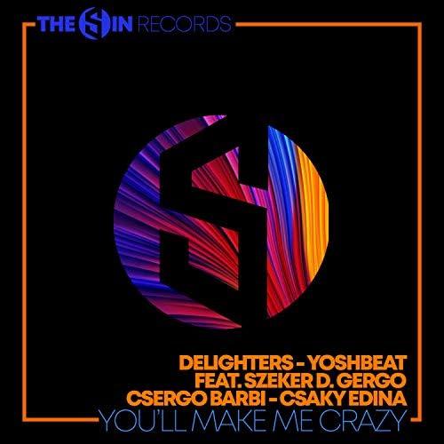 Delighters & Yoshbeat feat. Szeker D. Gergo, Csergo Barbi & Csaky Edina
