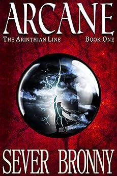 [Sever Bronny]のArcane (The Arinthian Line Book 1) (English Edition)
