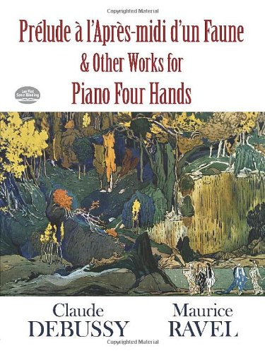 Prelude a l'Apres-midi d'un Faune and Other Works for Piano Four Hands: Noten für Klavier 4-händig (Dover Classical Music for Keyboard and Piano Four Hands)