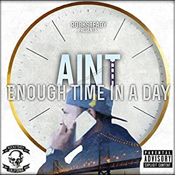 Aint Enough Time in a Day