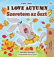 I Love Autumn (English Hungarian Bilingual Book for Children) (English Hungarian Bilingual Collection)