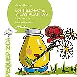 Los Biblionautas y las plantas (PRIMEROS LECTORES (1-5 años) - Pequepizca)