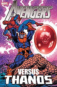 Avengers vs. Thanos by [Steve Englehart, Don Heck, Bob Brown, John Buscema, Mick Zeck, Jim Starlin, Mike Zeck]