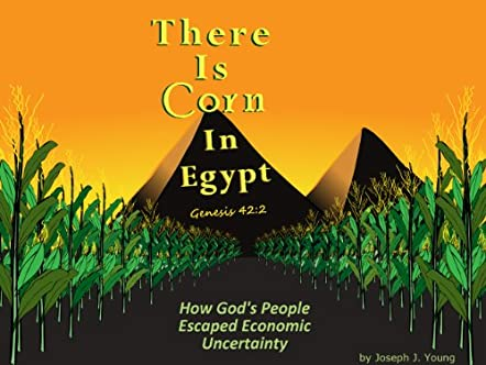 There Is Corn in Egypt
