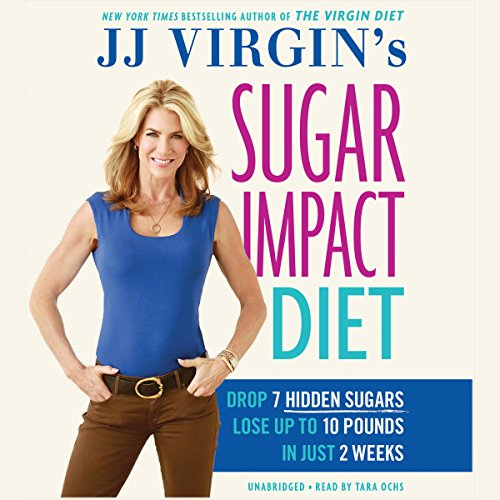 JJ Virgin's Sugar Impact Diet     Drop 7 Hidden Sugars, Lose up to 10 Pounds in Just 2 Weeks              De :                                                                                                                                 JJ Virgin                               Lu par :                                                                                                                                 Tara Ochs                      Durée : 7 h     1 notation     Global 2,0