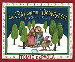 The Cat on the Dovrefell: A Christmas Tale by [Tomie dePaola]