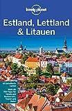 Lonely Planet Reiseführer Estland, Lettland, Litauen (Lonely Planet Reiseführer E-Book)
