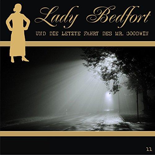 Die letzte Fahrt des Mr. Goodwin (Lady Bedfort 11) Titelbild