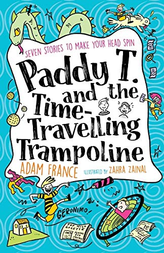 France, A: Paddy T and the Time-travelling Trampoline