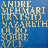 Ouro Sobre Azul - Obras de Ernesto Nazareth [CD]