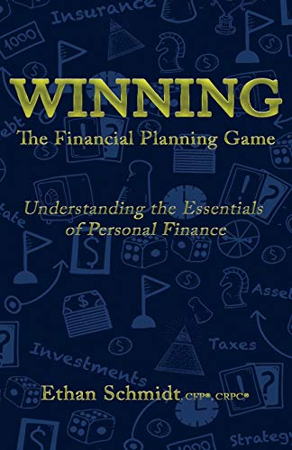 WINNING The Financial Planning Game: Understanding the Essentials of Personal Finance