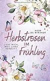 Herbstrosen im Frühling (Genussfaktor Liebe Reihe, Band 4)