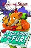 I'm Too Fond of My Fur! (Geronimo Stilton - Series 1)...