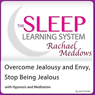 Overcome Jealousy and Envy, Stop Being Jealous with Hypnosis and Meditation cover art