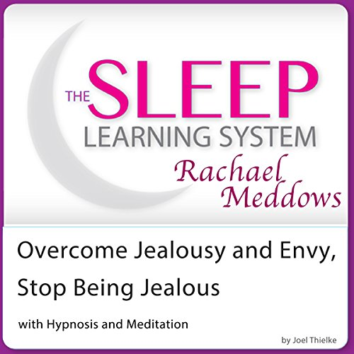 Overcome Jealousy and Envy, Stop Being Jealous with Hypnosis and Meditation audiobook cover art