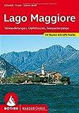 Lago Maggiore: Talwanderungen, Gipfeltouren, Seespaziergänge. 50 Touren. Mit GPS-Tracks (Rother Wanderführer)
