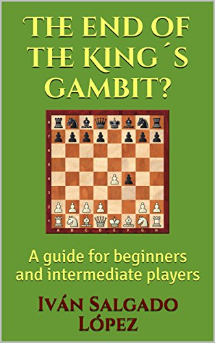 Chess: The End of the King´s Gambit?: A guide for beginners and intermediate players