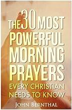 Prayer: 30 Most Powerful Morning Prayers Every Christian Needs To Know